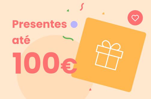 Presentes até 100€